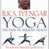 Yoga: The Path to Holistic Health – BKS Iyengar